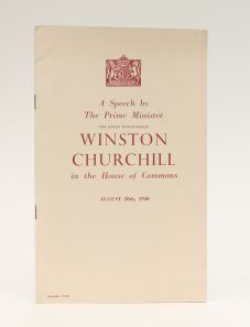 A SPEECH BY THE PRIME MINISTER, The Right Honourable Winston Churchill in the House of Commons August 20th, 1940.