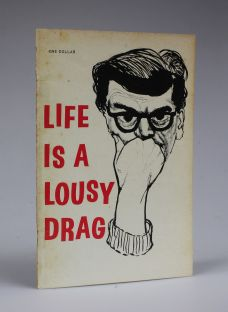 LIFE IS A LOUSY DRAG.