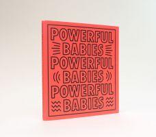 POWERFUL BABIES.