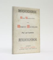 SOME TRANSLATIONS FROM CHARLES BAUDELAIRE, POET AND SYMBOLIST