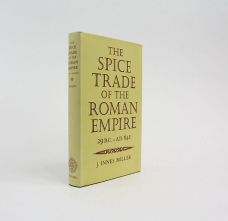 THE SPICE TRADE OF THE ROMAN EMPIRE: