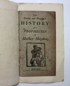 THE STRANGE AND WONDERFUL HISTORY AND PROPHECIES OF MOTHER SHIPTON