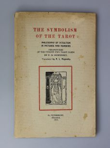 THE SYMBOLISM OF THE TAROT, Philosophy of Occultism in Pictures and Numbers